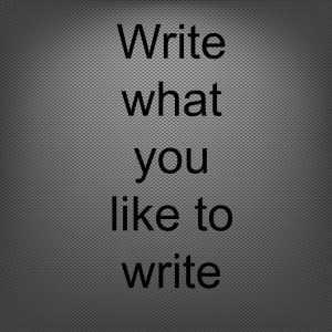write-what-you-like-to-write